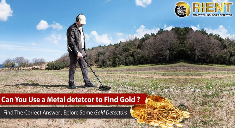 Can You Use a Metal Detector to Find Gold?